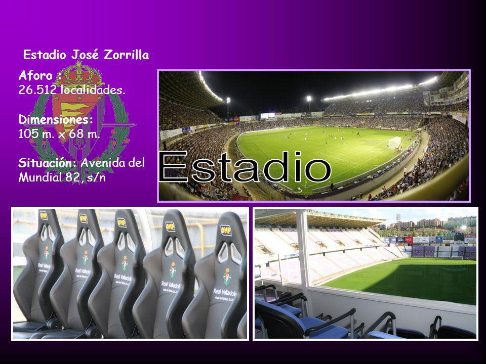 Estadio José Zorrilla Aforo : 26.512 localidades.Dimensiones: 105 m.