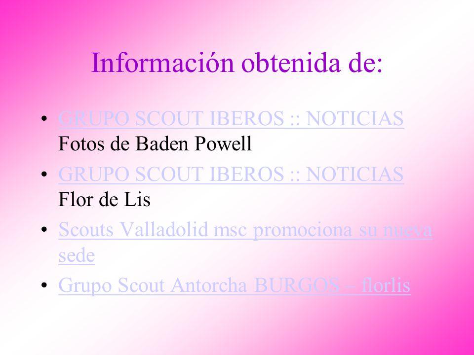 Información obtenida de: GRUPO SCOUT IBEROS :: NOTICIAS Fotos de Baden PowellGRUPO SCOUT IBEROS :: NOTICIAS GRUPO SCOUT IBEROS :: NOTICIAS Flor de Lis