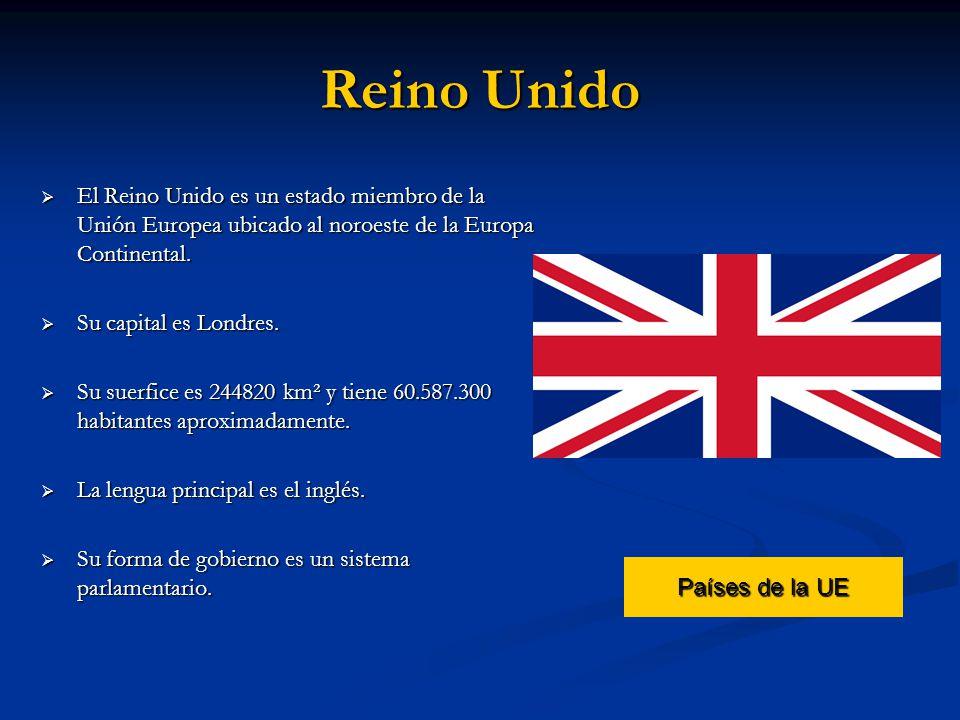 Reino Unido El Reino Unido es un estado miembro de la Unión Europea ubicado al noroeste de la Europa Continental. El Reino Unido es un estado miembro