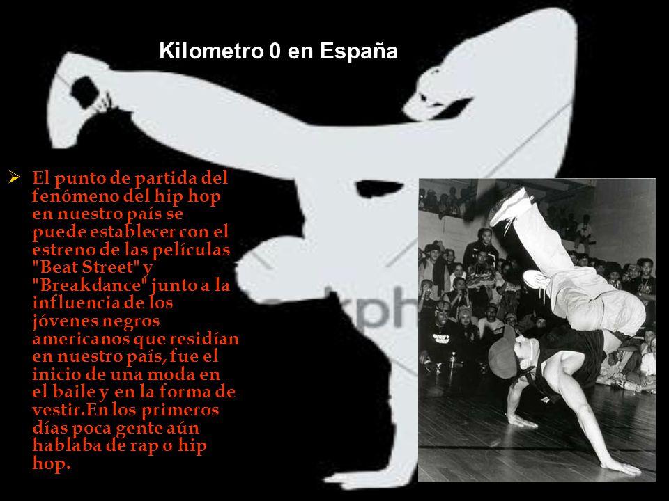 Kilometro 0 en España El punto de partida del fenómeno del hip hop en nuestro país se puede establecer con el estreno de las películas