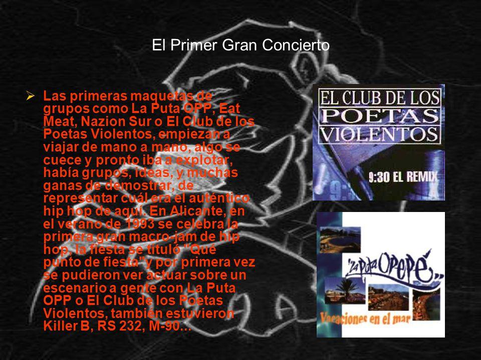 El Primer Gran Concierto Las primeras maquetas de grupos como La Puta OPP, Eat Meat, Nazion Sur o El Club de los Poetas Violentos, empiezan a viajar d