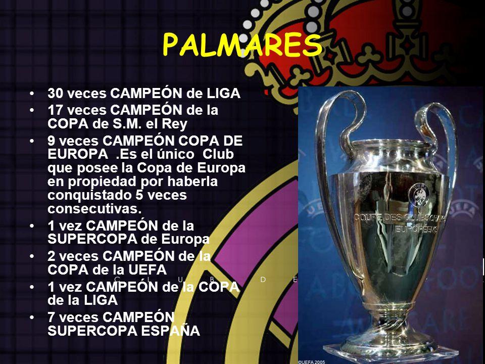 PALMARES 30 veces CAMPEÓN de LIGA 17 veces CAMPEÓN de la COPA de S.M. el Rey 9 veces CAMPEÓN COPA DE EUROPA.Es el único Club que posee la Copa de Euro