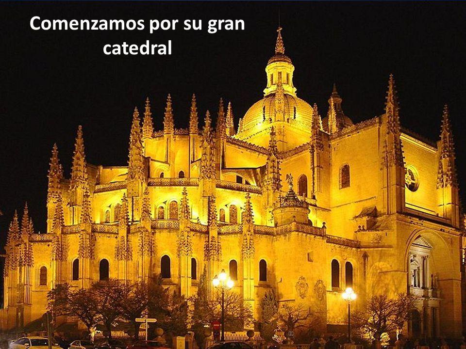 Comenzamos por su gran catedral