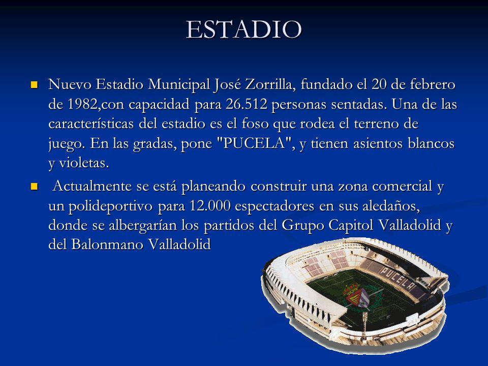 ESTADIO Nuevo Estadio Municipal José Zorrilla, fundado el 20 de febrero de 1982,con capacidad para 26.512 personas sentadas. Una de las característica