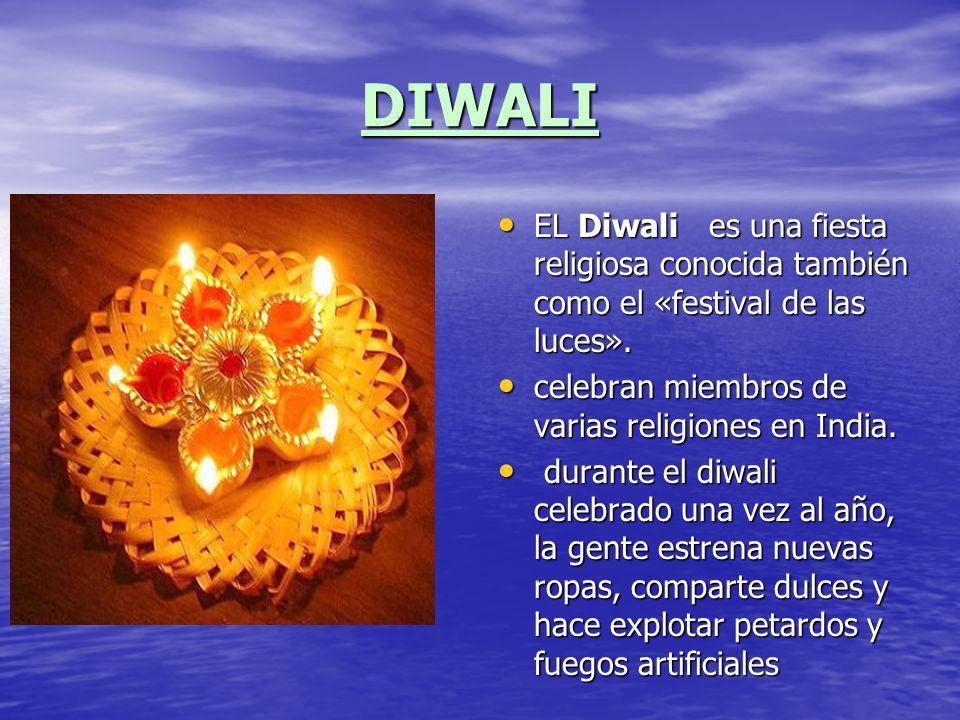 DIWALI EL Diwali es una fiesta religiosa conocida también como el «festival de las luces». EL Diwali es una fiesta religiosa conocida también como el