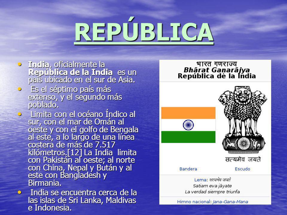 REPÚBLICA India, oficialmente la República de la India es un país ubicado en el sur de Asia. India, oficialmente la República de la India es un país u
