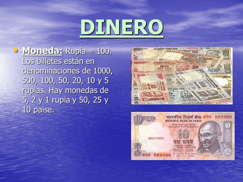 DINERO Moneda: Rupia = 100. Los billetes están en denominaciones de 1000, 500, 100, 50, 20, 10 y 5 rupias. Hay monedas de 5, 2 y 1 rupia y 50, 25 y 10