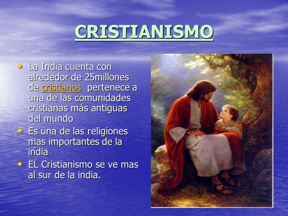CRISTIANISMO La India cuenta con alrededor de 25millones de cristianos pertenece a una de las comunidades cristianas más antiguas del mundo La India c