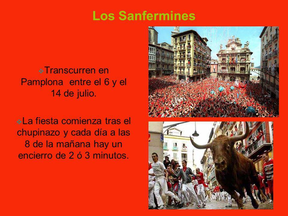 Los Sanfermines Transcurren en Pamplona entre el 6 y el 14 de julio.