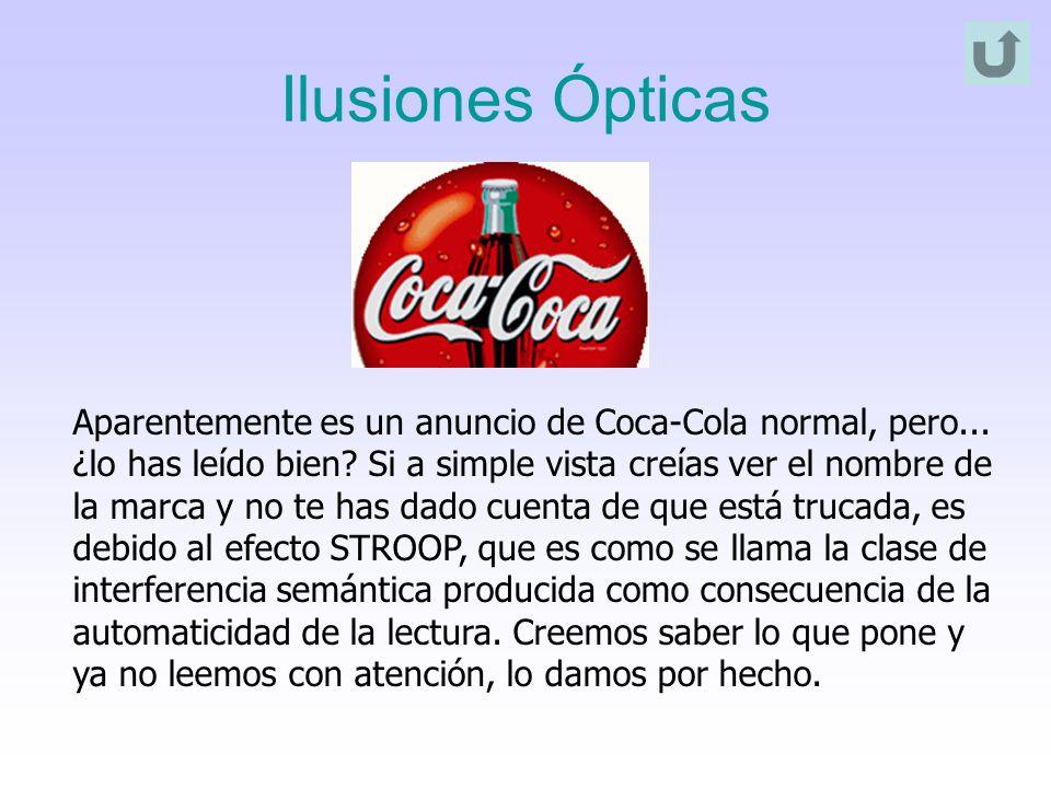 Ilusiones Ópticas Aparentemente es un anuncio de Coca-Cola normal, pero... ¿lo has leído bien? Si a simple vista creías ver el nombre de la marca y no