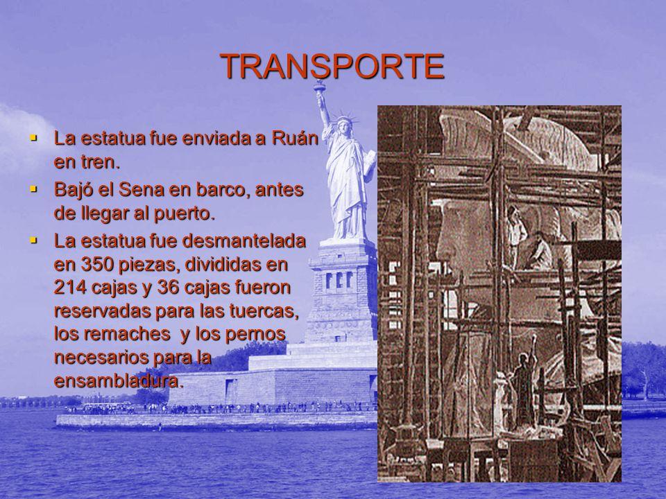 TRANSPORTE La estatua fue enviada a Ruán en tren. La estatua fue enviada a Ruán en tren. Bajó el Sena en barco, antes de llegar al puerto. Bajó el Sen