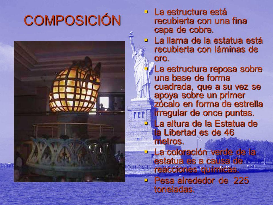COMPOSICIÓN La estructura está recubierta con una fina capa de cobre. La estructura está recubierta con una fina capa de cobre. La llama de la estatua