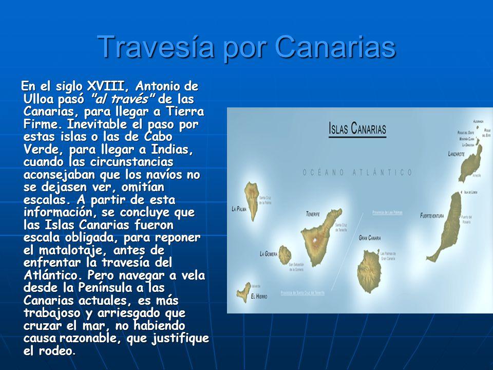Travesía por Canarias En el siglo XVIII, Antonio de Ulloa pasó