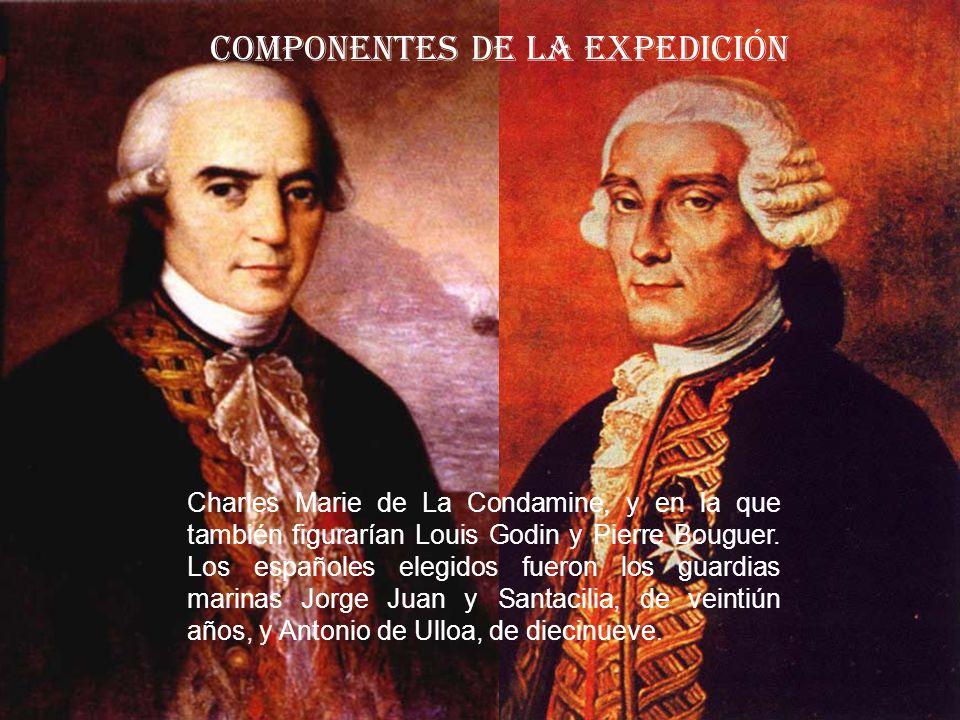 Charles Marie de La Condamine, y en la que también figurarían Louis Godin y Pierre Bouguer. Los españoles elegidos fueron los guardias marinas Jorge J