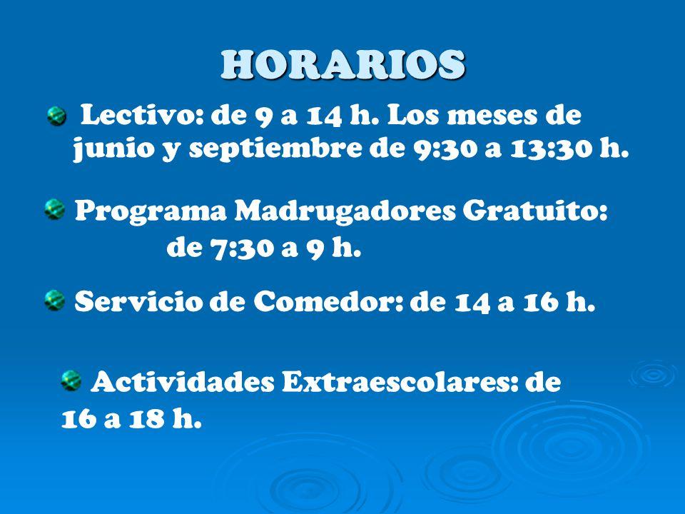 HORARIOS Lectivo: de 9 a 14 h.Los meses de junio y septiembre de 9:30 a 13:30 h.