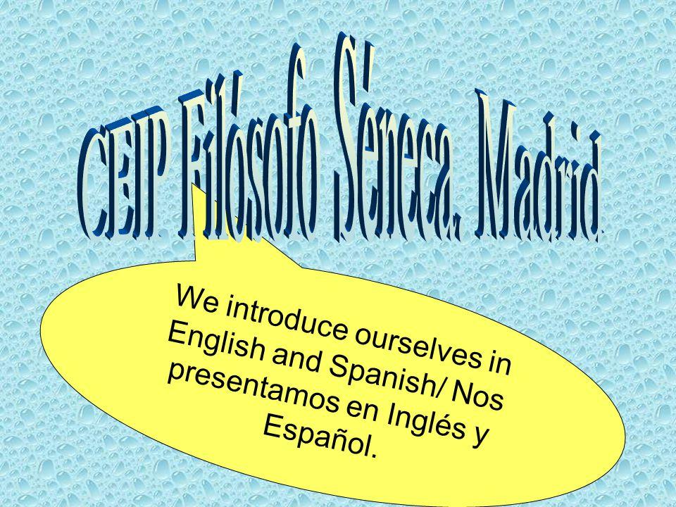 We introduce ourselves in English and Spanish/ Nos presentamos en Inglés y Español.