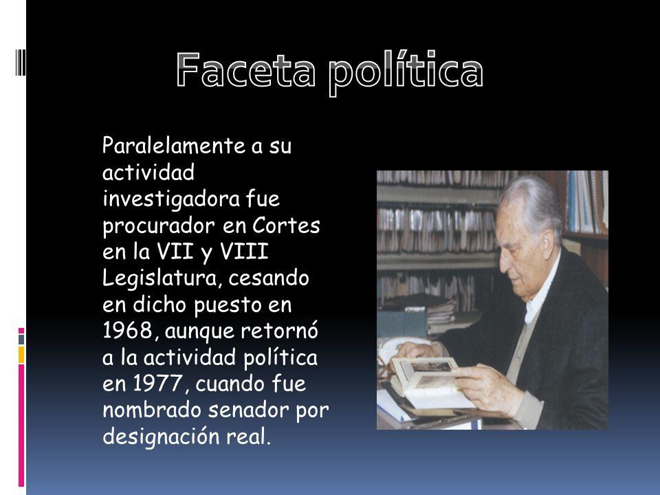 Paralelamente a su actividad investigadora fue procurador en Cortes en la VII y VIII Legislatura, cesando en dicho puesto en 1968, aunque retornó a la