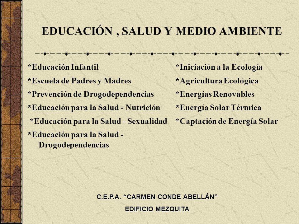 EDUCACIÓN, SALUD Y MEDIO AMBIENTE *Educación Infantil *Escuela de Padres y Madres *Prevención de Drogodependencias *Educación para la Salud - Nutrició