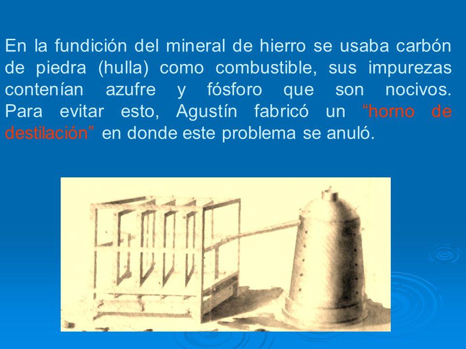 En la fundición del mineral de hierro se usaba carbón de piedra (hulla) como combustible, sus impurezas contenían azufre y fósforo que son nocivos. Pa