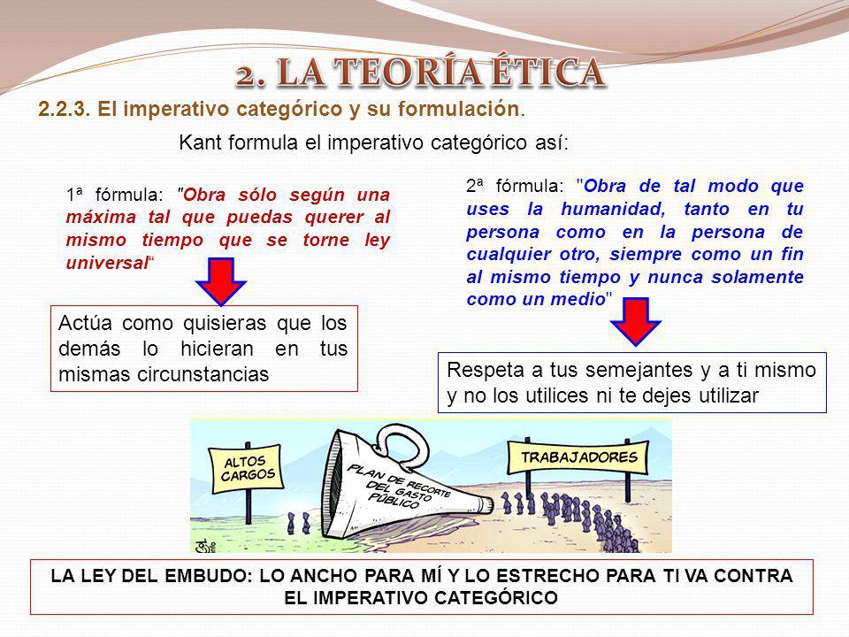2.2.3. El imperativo categórico y su formulación. 2ª fórmula: