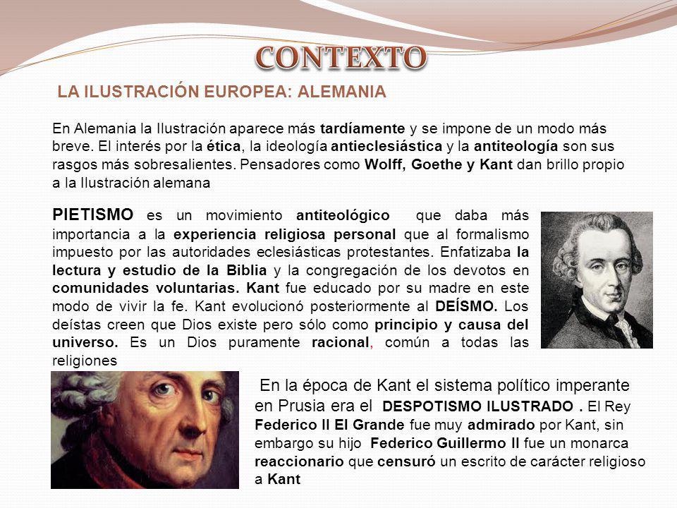 En la época de Kant el sistema político imperante en Prusia era el DESPOTISMO ILUSTRADO. El Rey Federico II El Grande fue muy admirado por Kant, sin e