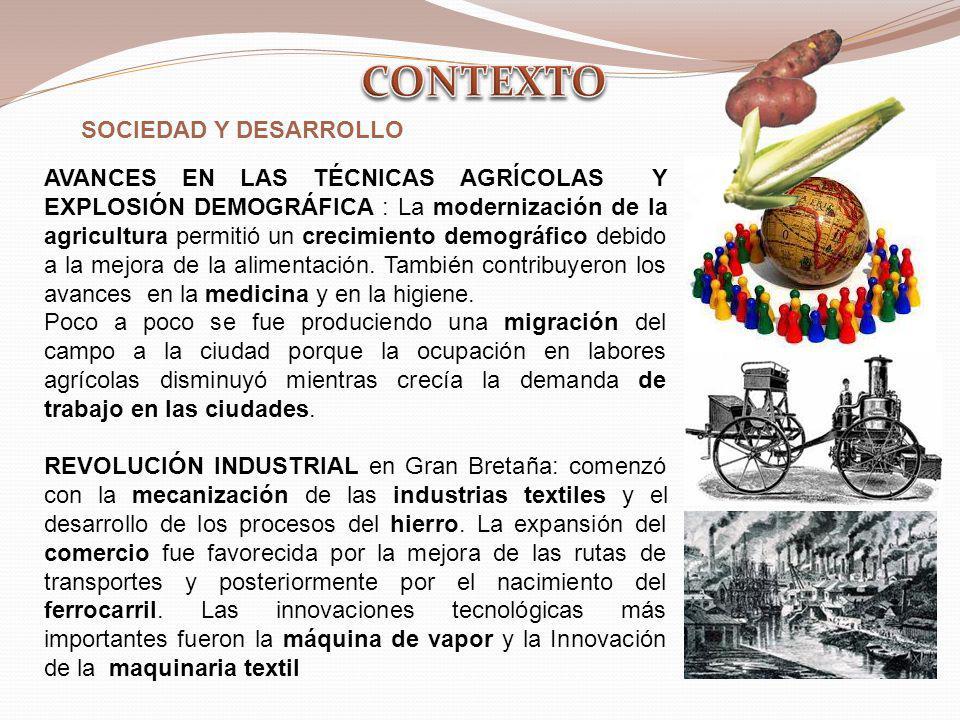 SOCIEDAD Y DESARROLLO AVANCES EN LAS TÉCNICAS AGRÍCOLAS Y EXPLOSIÓN DEMOGRÁFICA : La modernización de la agricultura permitió un crecimiento demográfi