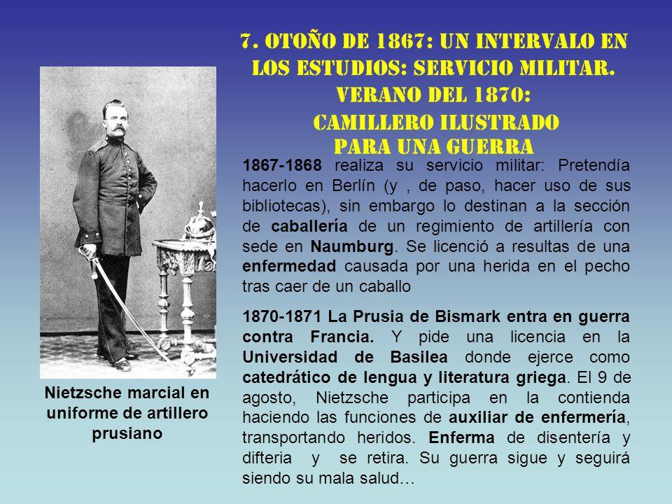 Nietzsche marcial en uniforme de artillero prusiano 1867-1868 realiza su servicio militar: Pretendía hacerlo en Berlín (y, de paso, hacer uso de sus b