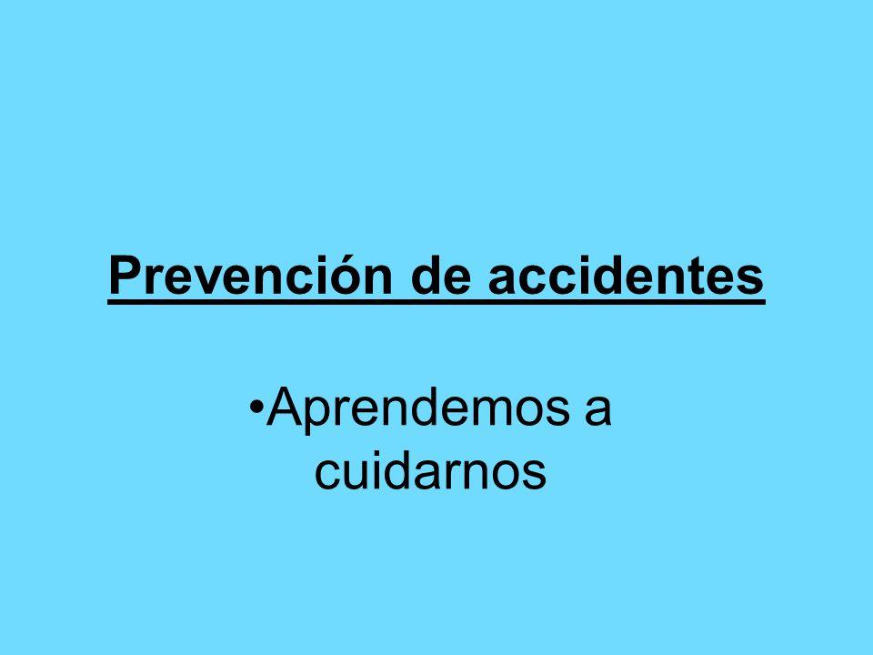 Prevención de accidentes Aprendemos a cuidarnos