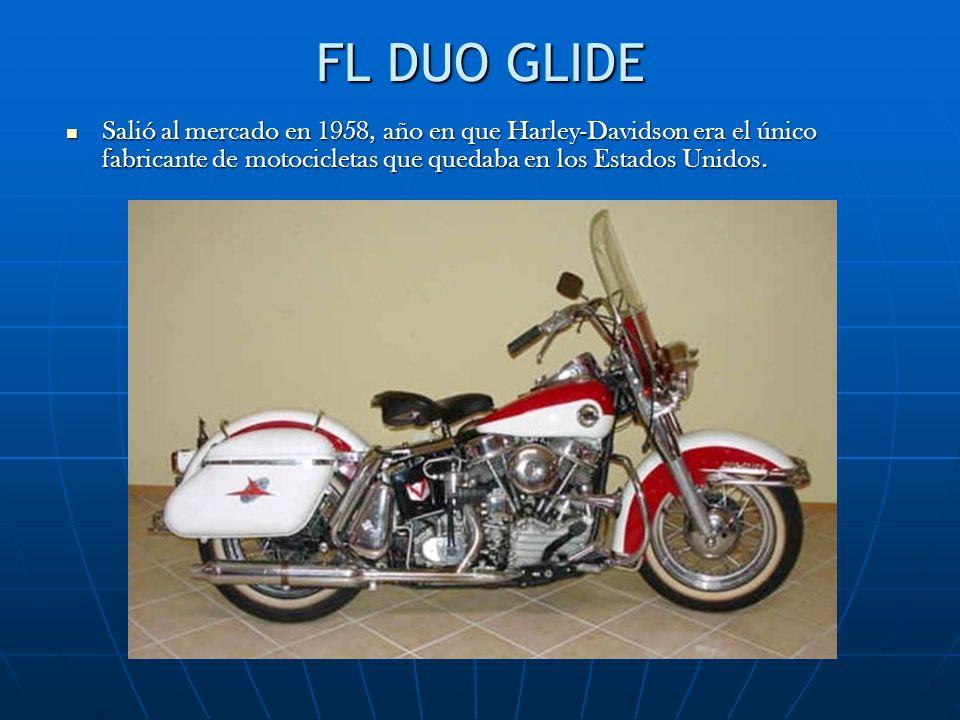 FL DUO GLIDE Salió al mercado en 1958, año en que Harley-Davidson era el único fabricante de motocicletas que quedaba en los Estados Unidos.