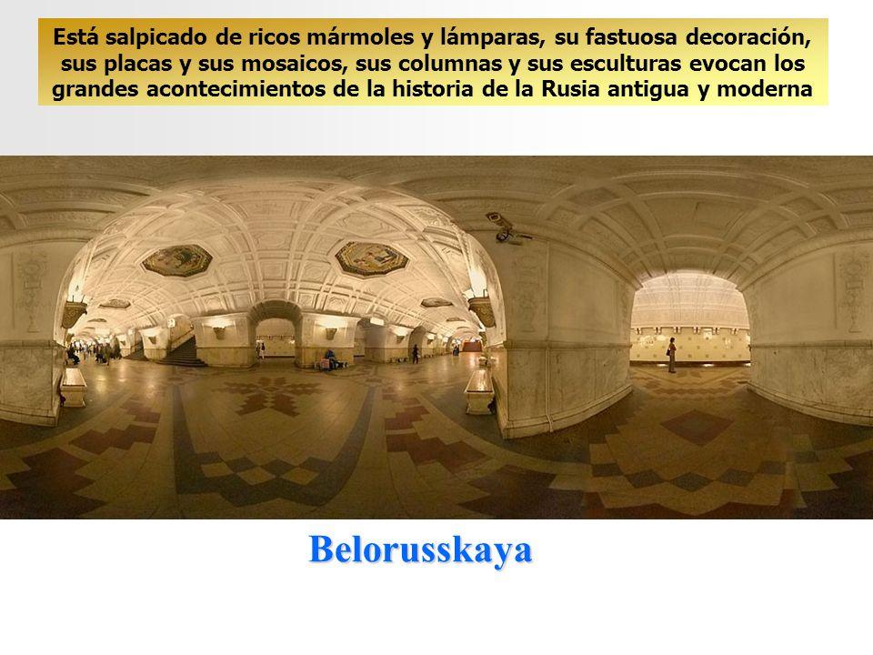 Belorusskaya En la estación de la Plaza de la Revolución, las estatuas de bronce representan la guardia roja de Octubre 1917, en la estación Komsomolskaïa se puede ver una estatua de Koutouzov, el vencedor de Napoleón, en la de Kievskaïa Pedro el Grande en la batalla de Poltava, en la estación Teatralnaïa, unas figuras de bailarines de todas las republicas nacionales alternando con coronas de flores.