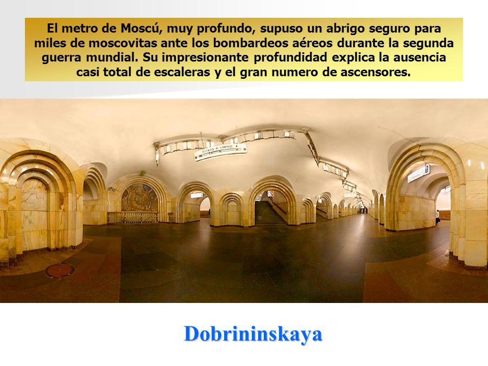 Dobrininskaya El metro de Moscú, muy profundo, supuso un abrigo seguro para miles de moscovitas ante los bombardeos aéreos durante la segunda guerra mundial.