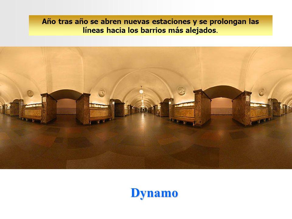 Dynamo Año tras año se abren nuevas estaciones y se prolongan las líneas hacia los barrios más alejados.