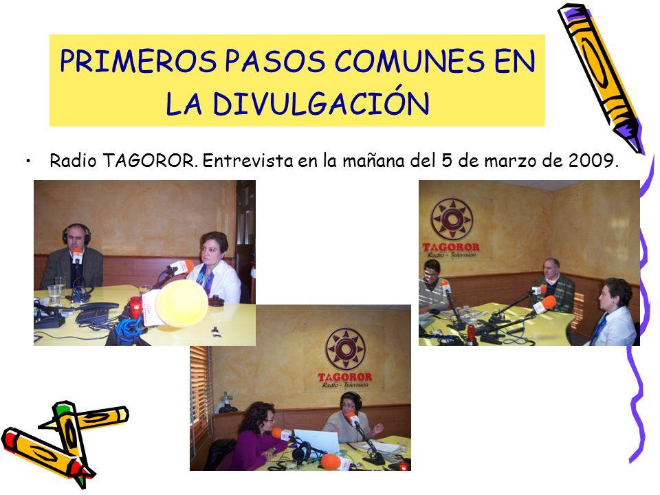 PRIMEROS PASOS COMUNES EN LA DIVULGACIÓN Radio TAGOROR. Entrevista en la mañana del 5 de marzo de 2009.