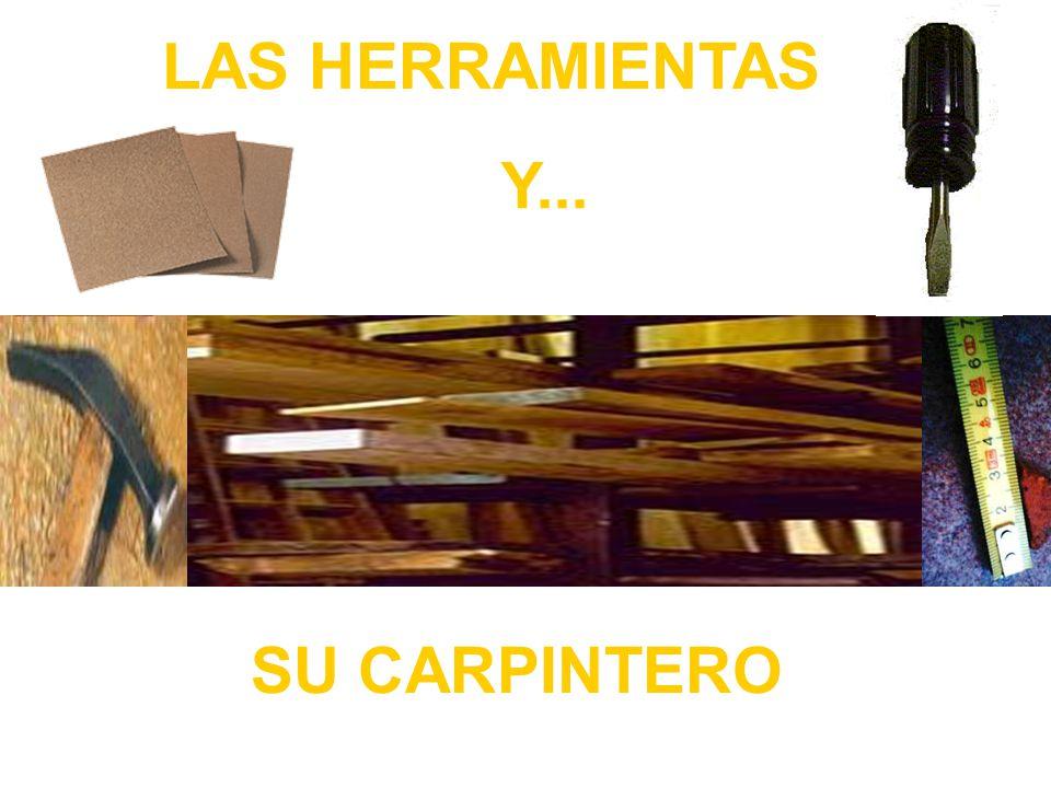 LAS HERRAMIENTAS SU CARPINTERO Y...