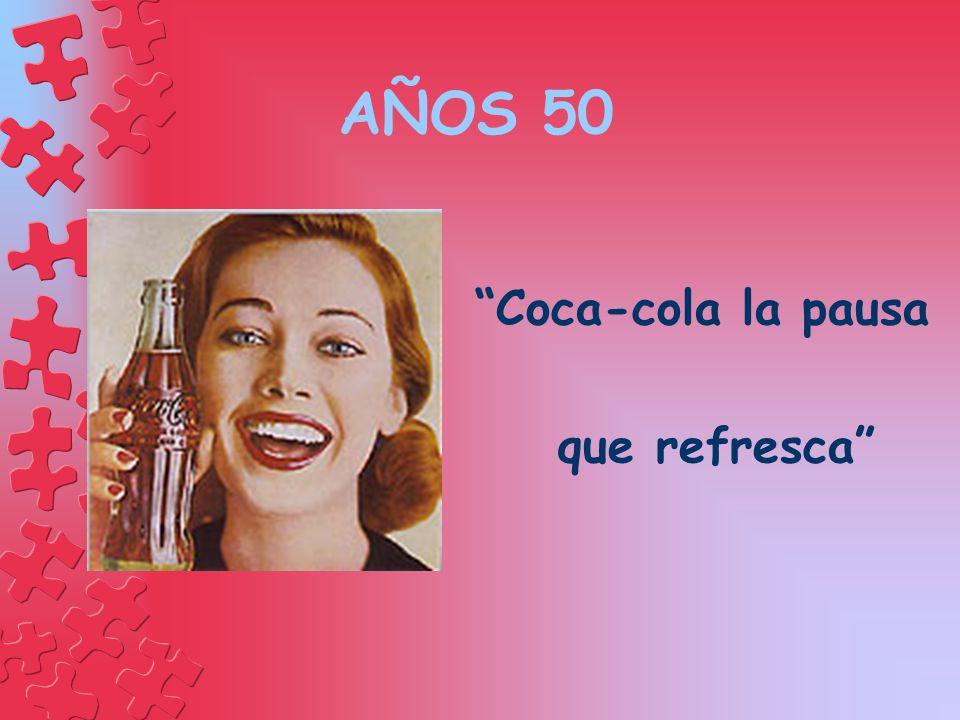 Coca-cola la pausa que refresca AÑOS 50