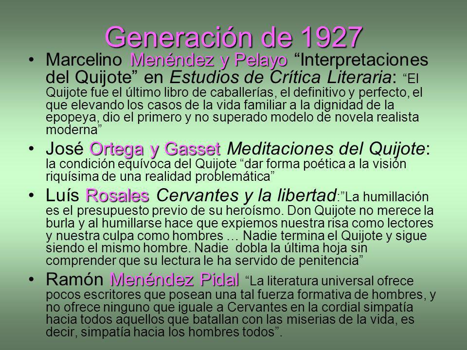 Generación de 1927 Menéndez y PelayoMarcelino Menéndez y Pelayo Interpretaciones del Quijote en Estudios de Crítica Literaria: El Quijote fue el últim
