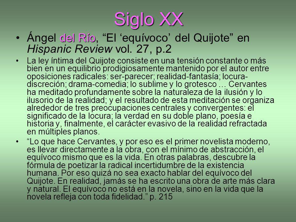 Siglo XX del RíoÁngel del Río, El equívoco del Quijote en Hispanic Review vol. 27, p.2 La ley íntima del Quijote consiste en una tensión constante o m
