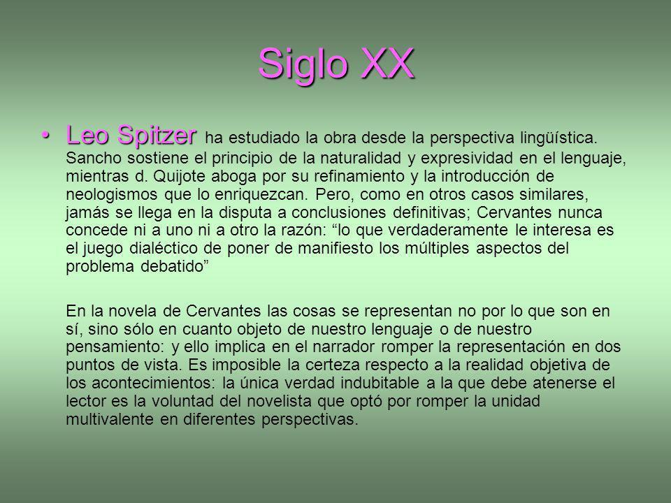 Siglo XX Leo SpitzerLeo Spitzer ha estudiado la obra desde la perspectiva lingüística. Sancho sostiene el principio de la naturalidad y expresividad e