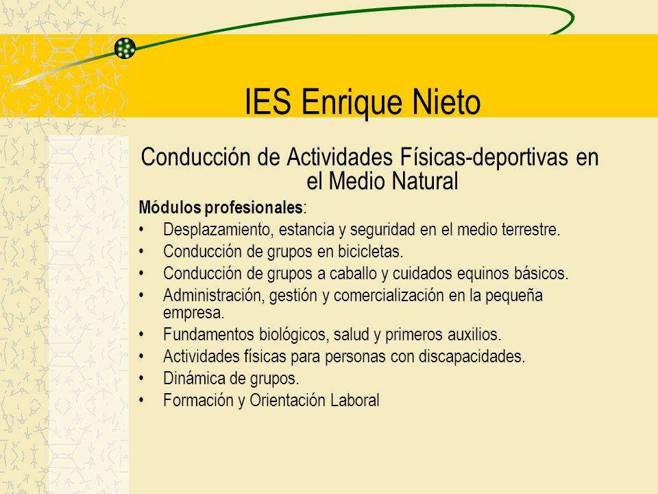 IES Enrique Nieto Conducción de Actividades Físicas-deportivas en el Medio Natural Módulos profesionales : Desplazamiento, estancia y seguridad en el