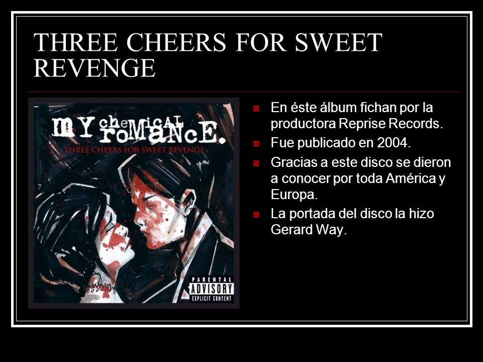 THREE CHEERS FOR SWEET REVENGE En éste álbum fichan por la productora Reprise Records.
