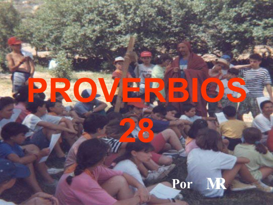 PROVERBIOS 28 Por MR