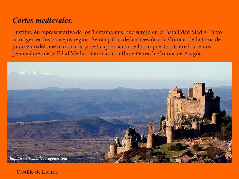 Cortes medievales. Institución representativa de los 3 estamentos, que surgió en la Baja Edad Media. Tuvo su origen en los consejos regios. Se ocupaba