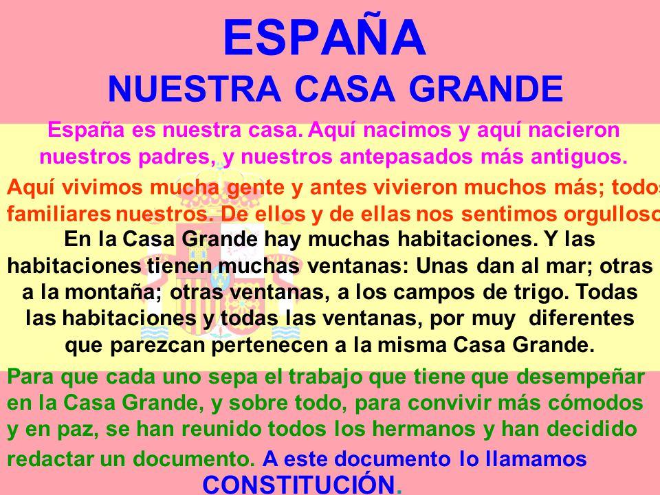 La CONSTITUCIÓN ESPAÑOLA fue aprobada por todos los españoles en referéndum el día 6 de diciembre de 1978. En ella se encuentran todas las normas que