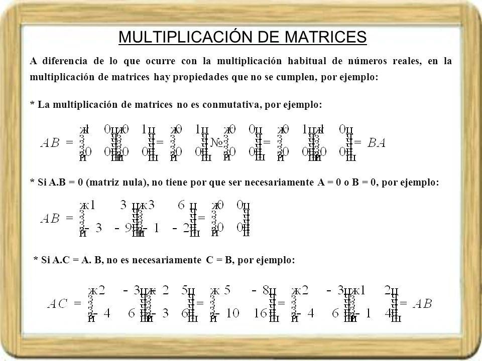 MATRIZ INVERSA Si consideramos la matriz cuadrada de orden n y no nula A = (a ij ), denominamos matriz inversa (cuando existe) a la matriz A –1 (si existe es única), tal que se cumple A.
