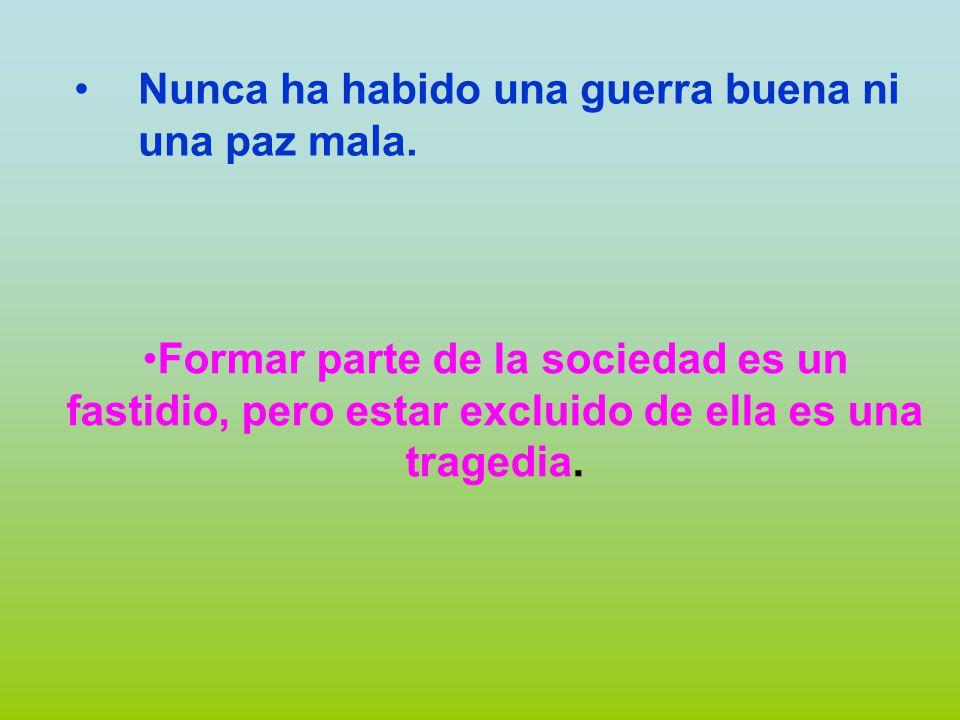 En un lugar donde no hay justicia es un peligro tener la razón Los hombres mezquinos son tan comunes como los árboles del bosque.