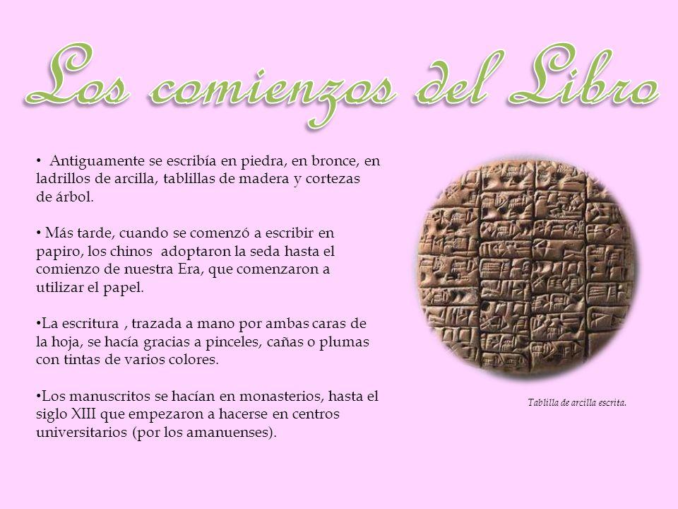 Antiguamente se escribía en piedra, en bronce, en ladrillos de arcilla, tablillas de madera y cortezas de árbol. Más tarde, cuando se comenzó a escrib