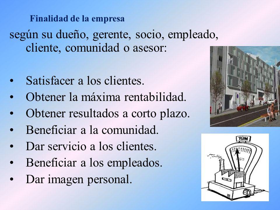 Objetivos de la empresa Producir bienes y servicios.