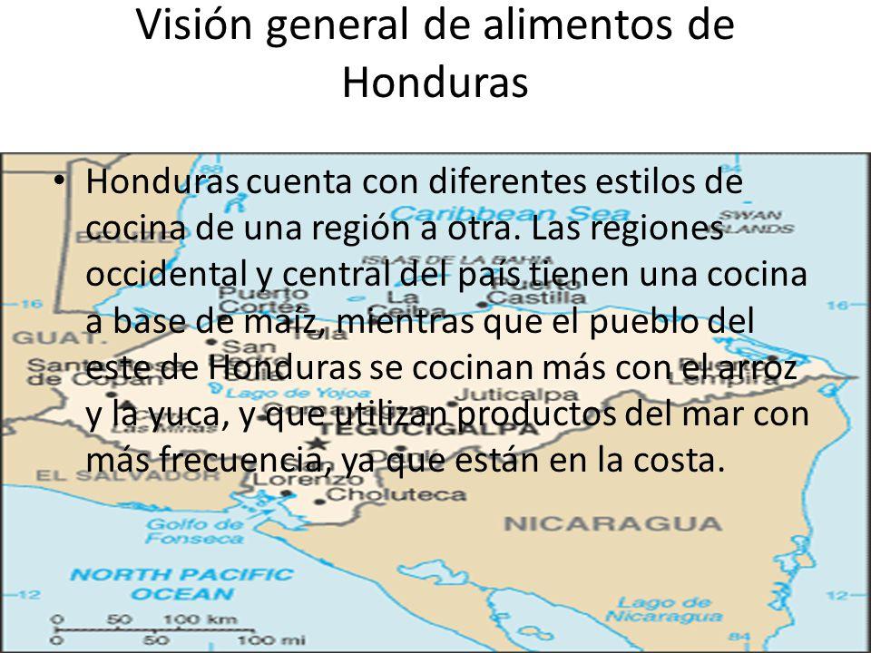 Visión general de alimentos de Honduras Honduras cocina está influenciada por la diversidad regional de frutas, verduras y otros alimentos que crecen como el maíz y el plátano.