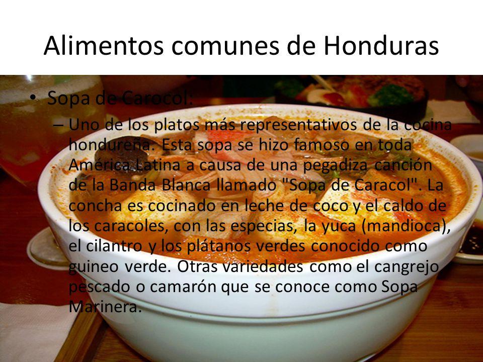 Alimentos comunes de Honduras Plato típico: Carneada – Carneada es considerado uno de los platos nacionales de Honduras, conocida como Plato Típico cuando se sirve en los restaurantes de Honduras.