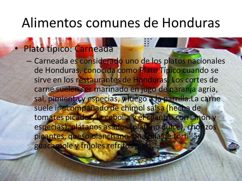 Alimentos comunes de Honduras Baleada: – La baleada es uno de los alimentos en la vía más común en Honduras.